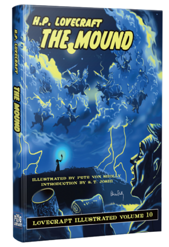 Lovecraft Illustrated Vol 10 – The Mound [hardcover] by H. P. Lovecraft